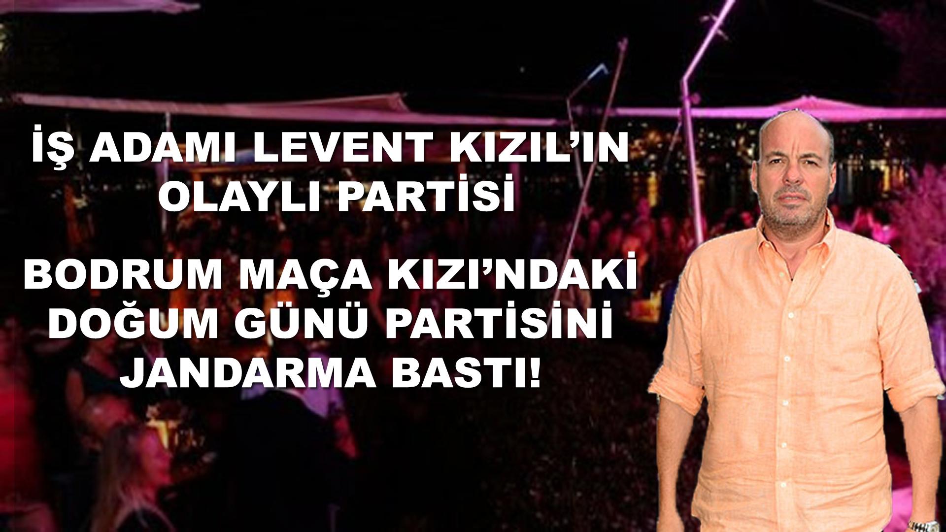 Uludağ Gazozları'nın patronu Levent Kızıl'ın doğum günü partisini jandarma bastı!