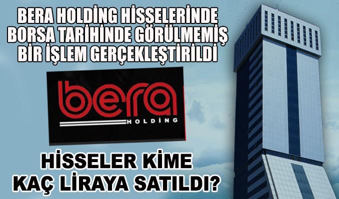 Bera Holding'de gizemli hisse satışı